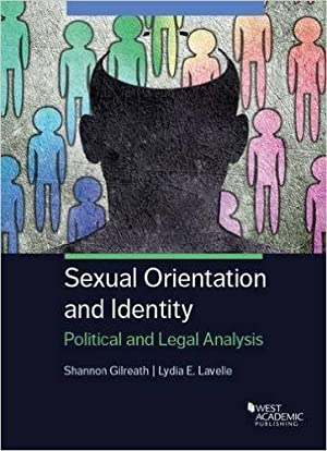 Sexual Orientation and Identity: Political and Legal Analysis (Coursebook): Gilreath, Shannon; ...