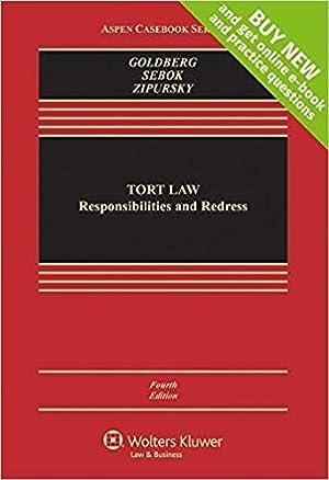 Tort Law: Responsibilities and Redress [Connected Casebook]: Goldberg, John C.