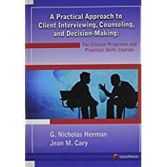A Practical Approach to Client Interviewing, Counseling,: Herman, G. Nicholas;