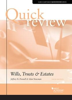 Quick Review of Wills, Trusts, and Estates (Quick Reviews): Pennell, Jeffrey; Newman, Alan