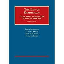 The Law of Democracy: Legal Structure of the Political Process (University Casebook Series): ...