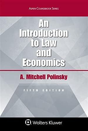 An Introduction To Law & Economics 4th Edition (Aspen Coursebook): Polinsky, A. Mitchell