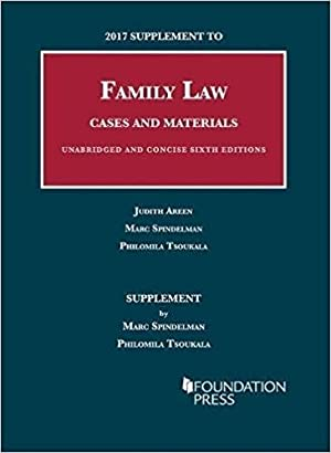 2017 Supplement to Family Law, Cases and: Areen, Judith; Spindelman,
