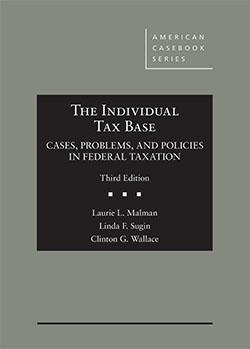 The Individual Tax Base, Cases, Problems and: Malman, Laurie; Sugin,