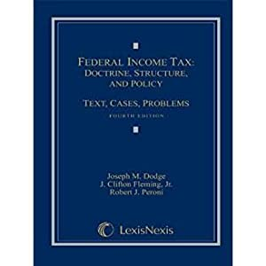 Federal Income Tax: Doctrine, Structure, and Policy: Dodge, Joseph M.;