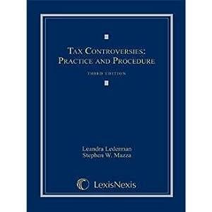 Tax Controversies: Practice and Procedure (Loose-leaf version): Lederman, Leandra; Mazza,
