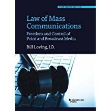 Law of Mass Communications: Freedom and Control: Loving, Bill