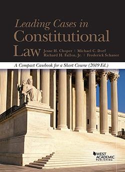 Leading Cases in Constitutional Law, A Compact Casebook for a Short Course, 2018 (American Casebook...
