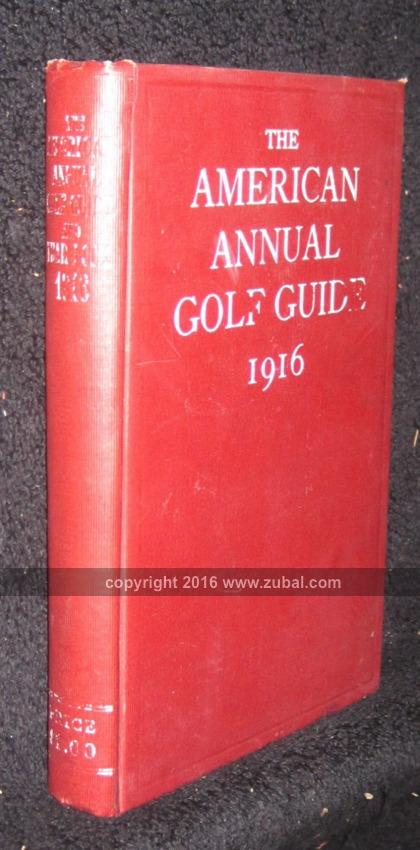 The American Annual Golf Guide and Year Book 1916 P. C. Pulver, editor Very Good