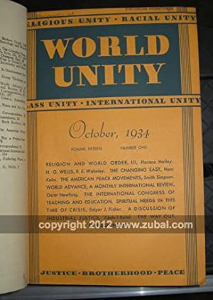 World Unity: A Monthly Magazine Interpreting the Spirit of the New Age. Volumes 1 to 15 (1927-1935)...