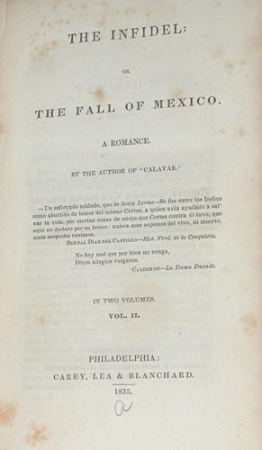 "The Infidel; or The Fall of Mexico. A Romance. by the author of ""Calavar."": Bird, Robert ..."