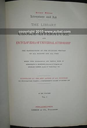 The Library of Choice Literature and Encyclopaedia of Universal Authorship. Illustrated by the Best...