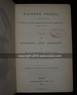 Eastern Persia: An Account of the Journeys of the Persian Boundary Commission, 1870-71-72. Vol. I: ...