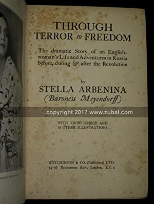 Through Terror to Freedom. The dramatic story of an Englishwoman's life and adventures in ...