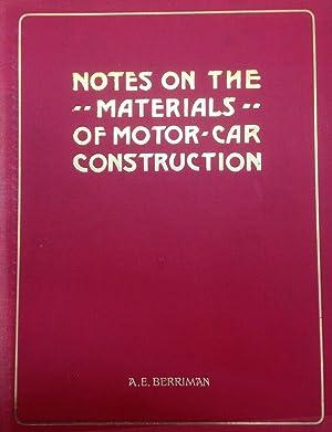 Notes on the materials of motor-car construction: Berriman, Algernon E