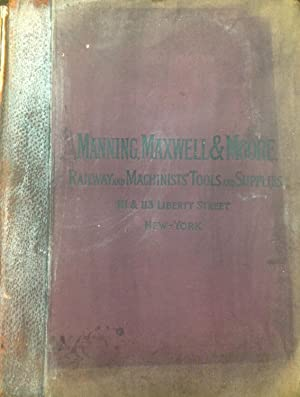 Illustrated Catalogue of Railway and Machinists' Tools and Supplies: Manning, Maxwell & Moore