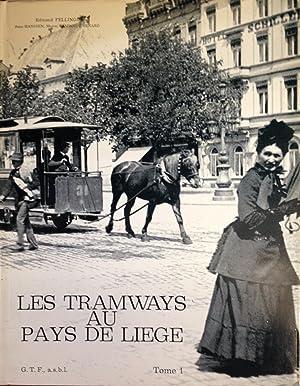 Les Tramways Au Pays De Liege Tome 1 Les Tramways Urbains: Edmond Fellingue, Rene Hanssen, Marcel ...
