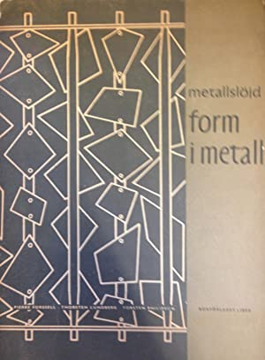 Metallslojd-Form I Metall: Pierre Forssell, Thorsten Lundberg, Torsten Philipson