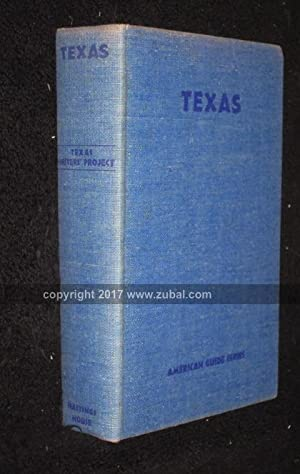 Texas. A guide to the Lone Star State: American Guide Series