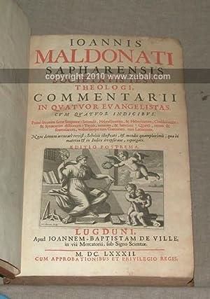 Ioannis Maldonati Sapharensis Societatis Iesv theologi, Commentarii in qvatvor Evangelistas. Cvm ...