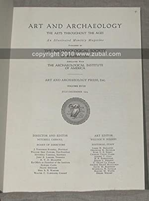 Art and Archaeology. vols. 1 no. 1 through 35 no. 3 (1914-1934): Archaeological Institute of ...