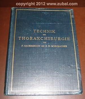 Technik der Thoraxchirurgie. Mit 55 Textfiguren und 18 Mehrfarbigen Tafeln.: Sauerbruch, Ferdinand,...