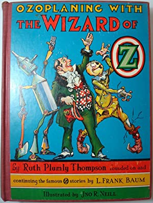 Ozoplaning in Oz: THOMPSON, Ruth Plumly (founded on and continuing the famous-Oz-stories by L. ...
