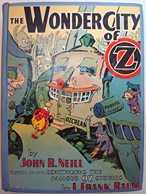 The Wonder City of Oz: NEILL, John R. (founded on and continuing the famous-Oz-stories by L. Frank ...