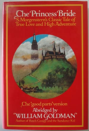 The Princess Bride ~ S. Morgenstern's Classic Tale of True Love and High Adventure