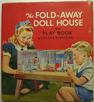 The Fold-Away Doll House and Play Book of Cut Out Furniture