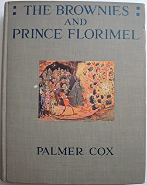 The Brownies and Prince Florimel Or Brownieland, Fairyland and Demonland ~ SIGNED by Palmer Cox
