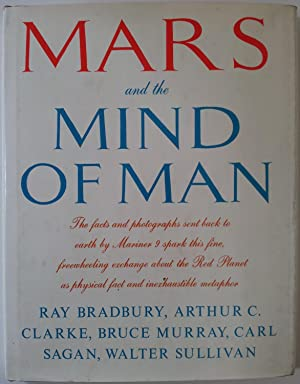Mars and the Mind of Man ~: BRADBURY, Ray; CLARKE,
