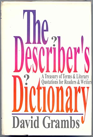 The Describer's Dictionary A Treasury of Terms & Literary Quotations for Readers & Writer