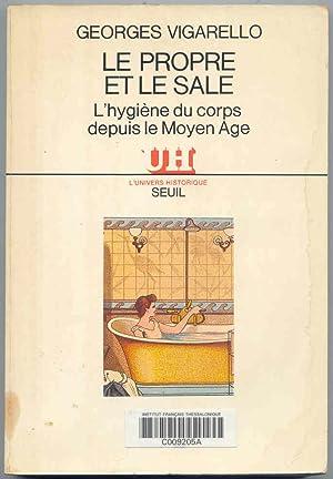 Le propre et le sale L'hygiàne: Vigarello, Georges