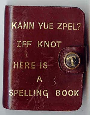 English Midget Series Dictionary KANN YUE ZPEL? IFF KNOT. HERE IS A SPELLING BOOK