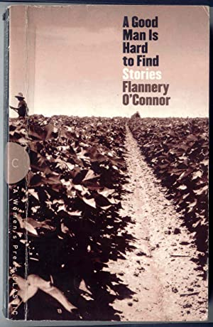 flannery oconnors a good man is This paper analyses the grandmother, the main character, in a good man is hard  to find, one of flannery o'connor's most famous short stories, in the light of.