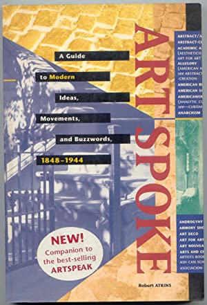 Art Spok A Guide to Contemporary Ideas, Movements, and Buzzwords, 1848-1944