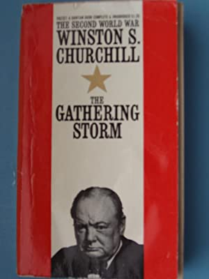 The Gathering Storm The Second World War: Winston S. Churchill