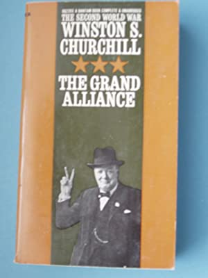 The Grand Alliance The Second World War: Winston S. Churchill