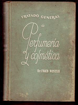 Tratado general de perfumería y cosmética: Dr. Fred Winter