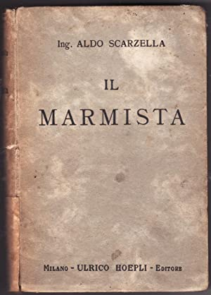 Il Marmista - Manuale Hoepli: Ing. Aldo Scarzella