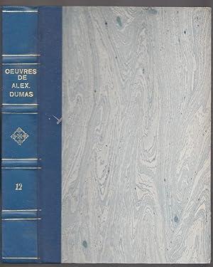 Oeuvres de Alex. Dumas. Tomes 12 et: Alexandre Dumas (père)