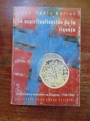 La espiritualizacion de la riqueza: Jose Pedro Barran
