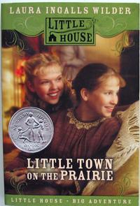 Little Town on the Prairie: #7 in: Wilder, Laura Ingalls