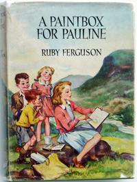 A Paintbox for Pauline: Ferguson, Ruby; illustrated