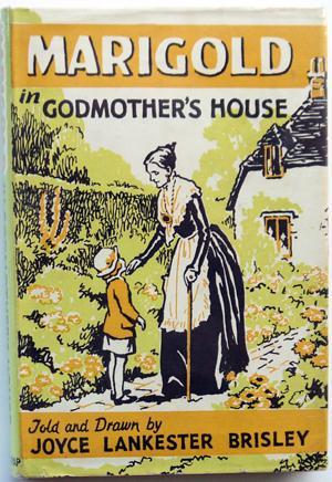 Marigold in Godmother's House: Brisley, Joyce Lankester