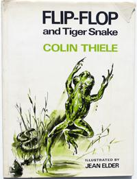 Flip-Flop and Tiger Snake: Thiele, Colin; illustrated