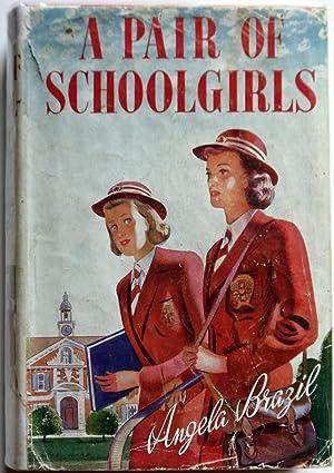 A Pair of Schoolgirls - a Story: Brazil, Angela: illus