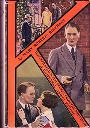 K. (Photoplay Title: K, The Unknown).: RINEHART, Mary Roberts