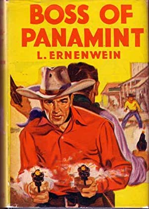 Boss of Panamint.: ERNENWEIN, L